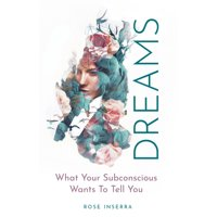 Dreams: What Your Subconscious Wants to Tell You (Paperback)