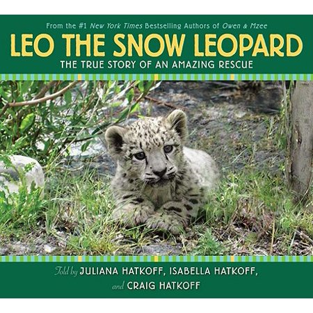 Leo the Snow Leopard : The True Story of an Amazing Rescue - Snow Leopards For Kids