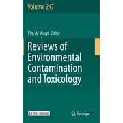 Reviews of Environmental Contamination and Toxicology: Reviews of Environmental Contamination and Toxicology Volume 247 (Hardcover)