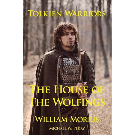 - Tolkien Warriors: The House of the Wolfings: A Story that Inspired The Lord of the Rings - eBook