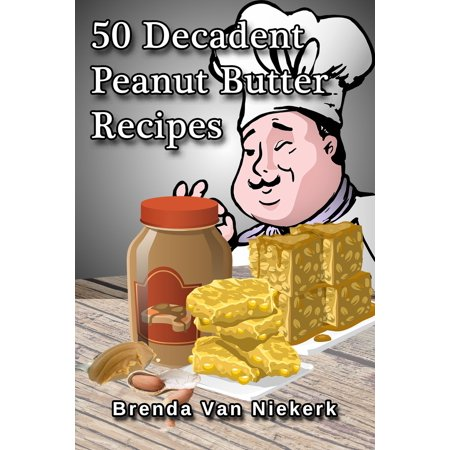 50 Decadent Peanut Butter Recipes -