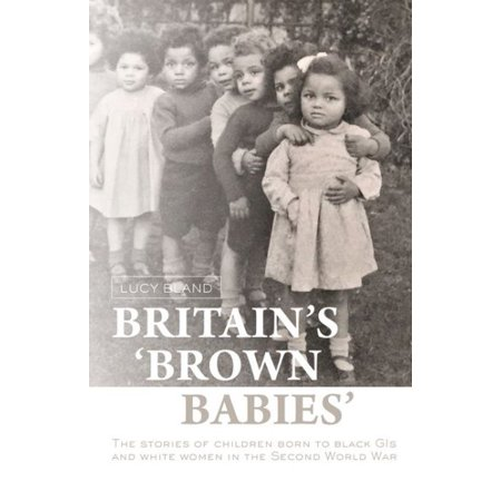 Britain's Brown Babies (History Of The Second World War Magazine)