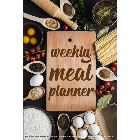Weekly Meal Planner : 365 Days Meal Menu Record and Tracker with Shopping List Over 108 Pages and 6x9: Weekly Meal