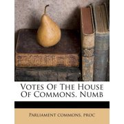 Votes of the House of Commons. Numb