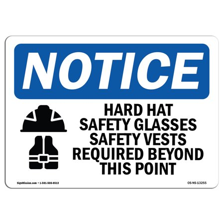OSHA Notice Sign - Hard Hat Safety Glasses Safety | Choose from: Aluminum, Rigid Plastic or Vinyl Label Decal | Protect Your Business, Construction Site, Warehouse & Shop Area | -