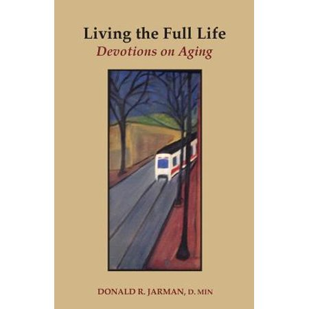 Living the Full Life : Devotions on Aging