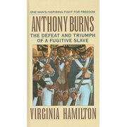 Anthony Burns : The Defeat and Triumph of a Fugitive Slave