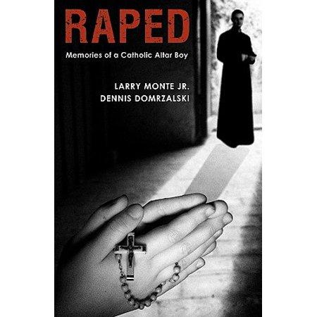 Catholic Altar - Raped : Memories of a Catholic Altar Boy