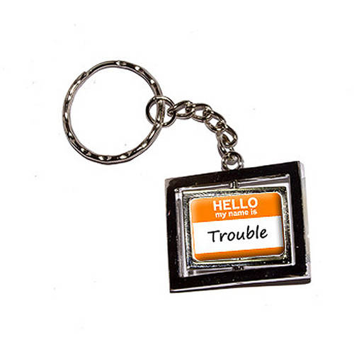 Hello My Name Is Trouble New Keychain Ring