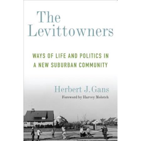 The Levittowners : Ways of Life and Politics in a New Suburban Community](Suburban Community)