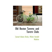 Old Boston Taverns and Tavern Clubs