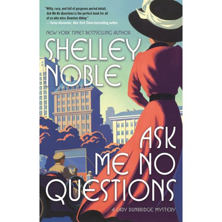 Ask Me No Questions : A Lady Dunbridge Mystery