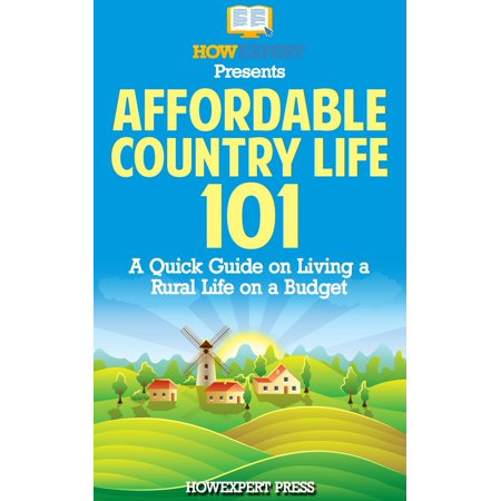 Affordable Country Life 101: A Quick Guide on Living a Rural Life on a Budget - eBook - Budget 101 Halloween
