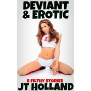 Deviant & Erotic: 8 Filthy Stories - eBook