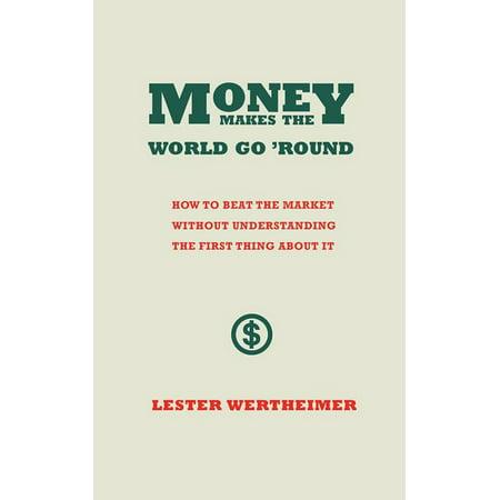 Money Makes the World Go 'Round - eBook
