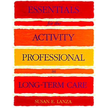 Essentials for the Activity Professional in Long Term (Best Rated Long Term Care Insurance)