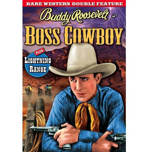 Buddy Roosevelt Double Feature: Boss Cowboy   Lightning Range by