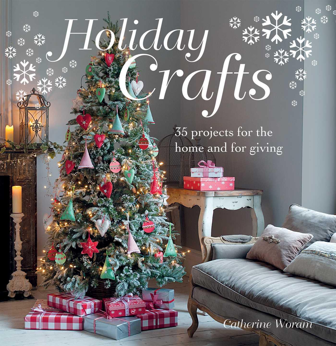 Holiday Crafts : 35 projects for the home and for giving