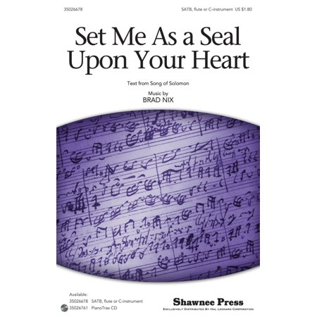 Shawnee Press Set Me As a Seal Upon Your Heart SATB WITH FLUTE (OR C-INST) composed by Brad - Making Memories Heart Brads