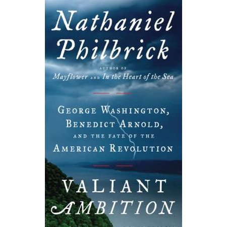Valiant Ambition : George Washington, Benedict Arnold, and the Fate of the American Revolution - George Washington Without Wig