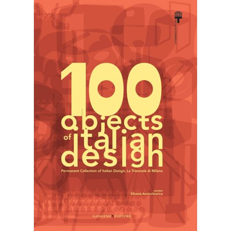 - 100 objects of italian design La Triennale di Milano - eBook