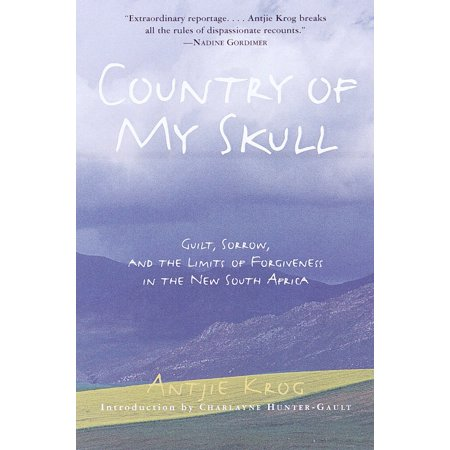 Country of My Skull : Guilt, Sorrow, and the Limits of Forgiveness in the New South