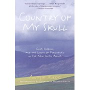 Country of My Skull : Guilt, Sorrow, and the Limits of Forgiveness in the New South Africa