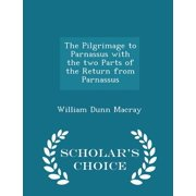 The Pilgrimage to Parnassus with the Two Parts of the Return from Parnassus - Scholar's Choice Edition