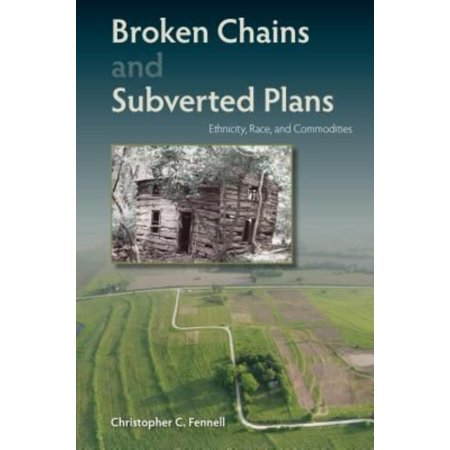 Broken Chains And Subverted Plans  Ethnicity  Race  And Commodities