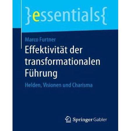 Effektivitat Der Transformationalen Fuhrung: Helden, Visionen Und Charisma (1. Aufl. 2016) - image 1 of 1