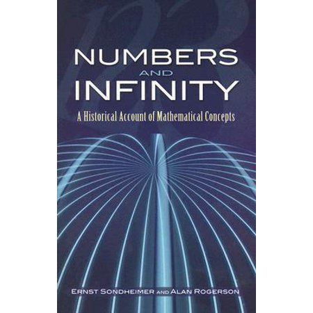 Numbers and Infinity : A Historical Account of Mathematical (Zero To Infinity A History Of Numbers)