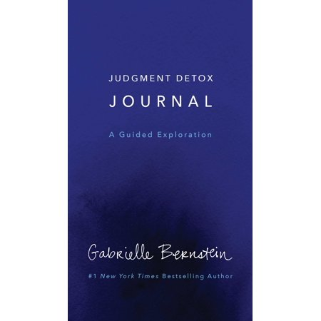 That Journal (Judgment Detox Journal : A Guided Exploration to Release the Beliefs That Hold you Back From Living a Better)