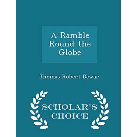 A Ramble Round the Globe - Scholar's Choice Edition - image 1 of 1