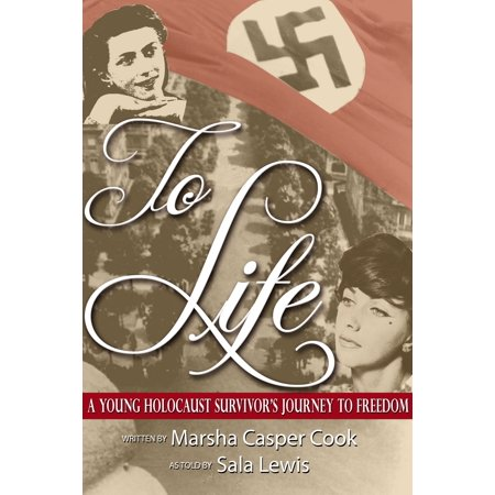 To Life: A Young Holocaust Survivor's Journey to Freedom -