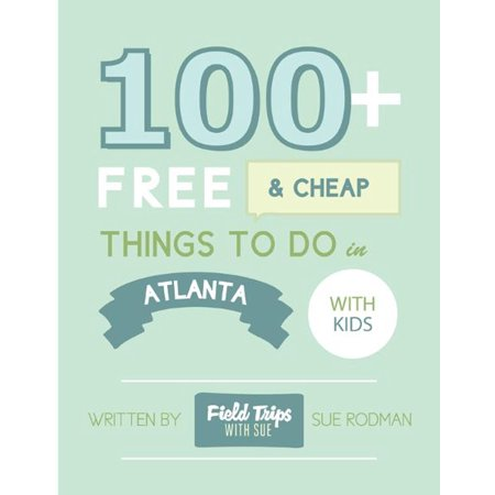 100+ Free and Cheap Things To Do in Atlanta With Kids - eBook - Kids Cheap