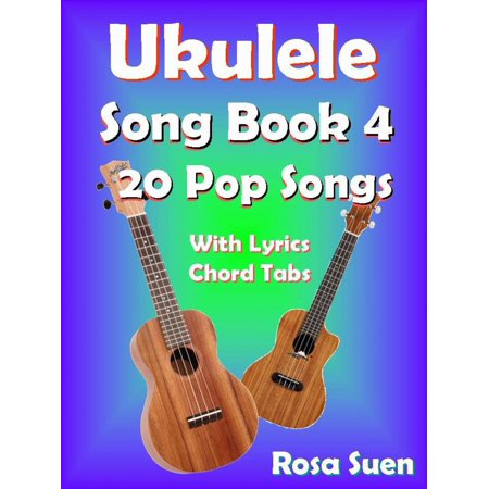 Ukulele Song Book 4 - 20 Pop Songs With Lyrics and Chord Tabs - eBook (Kids Halloween Songs With Lyrics)