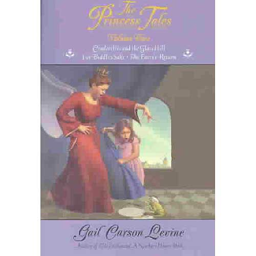The Princess Tales: Cinderellis and the Glass Hill/for Biddles Sake/the Fairy's Return