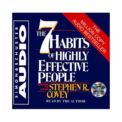 The 7 Habits of Highly Effective People: An Extraordinary, Step-By-Step Guide to Achieving the Human Characteristics