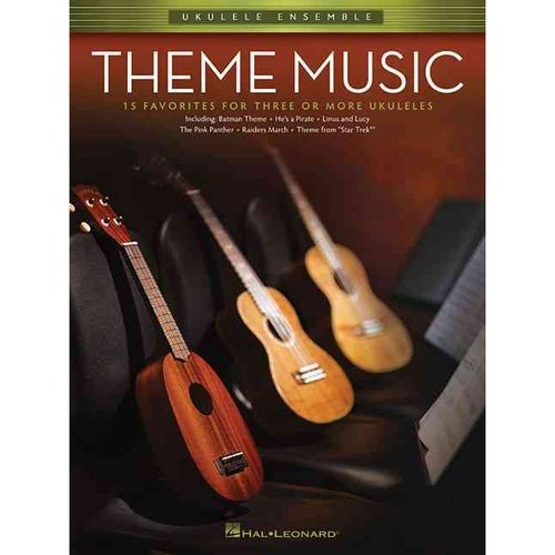 Theme Music: 15 Favorites for Three for More Ukuleles