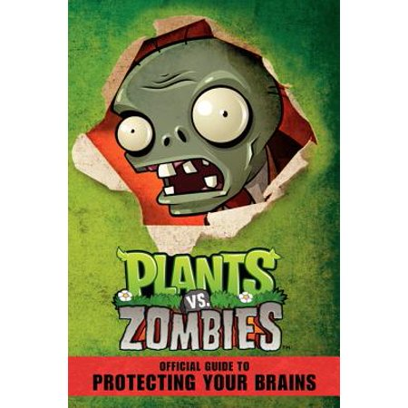 Plants vs. Zombies Official Guide to Protecting Your - Zombie Brains