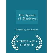 The Speech of Monkeys - Scholar's Choice Edition