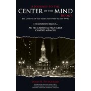 A Journey to the Center of the Mind : Book 1