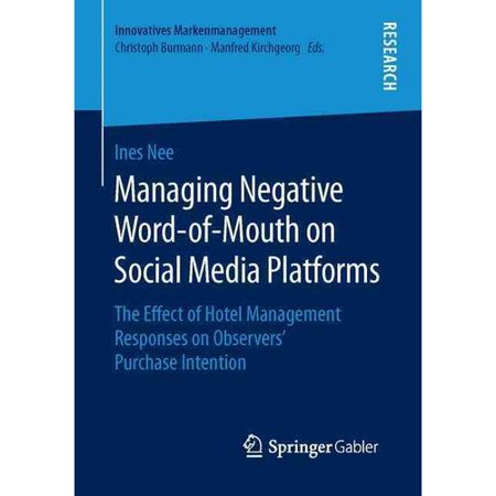 Managing Negative Word Of Mouth On Social Media Platforms  The Effect Of Hotel Management Responses On Observers Purchase Intention