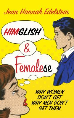 Himglish and Femalese: Why women dont get why men dont get them