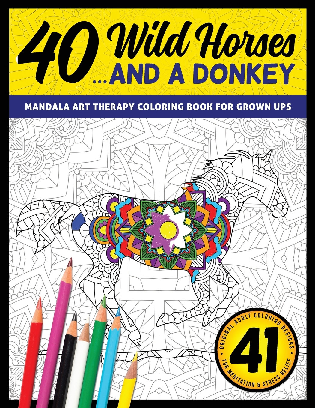 Meditation Color Art Therapy Books: 40 Wild Horses... and ...