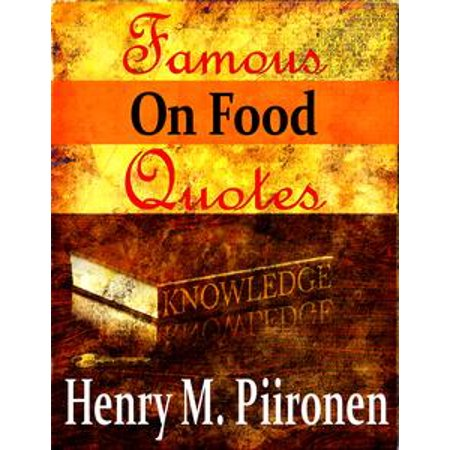 Famous Quotes on Food - eBook