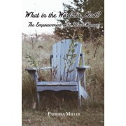 What in The World Is Next?: The Empowerment of a Black Woman (Paperback)
