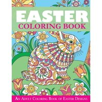 Easter Books: Easter Coloring Book: An Adult Coloring Book of Easter Designs (Paperback)
