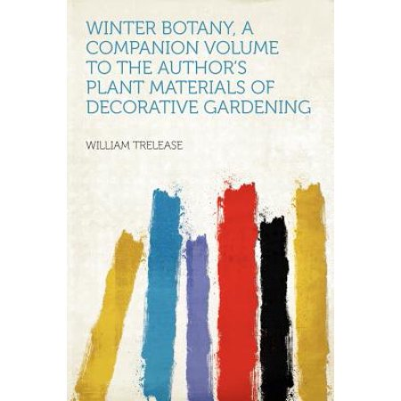 Winter Botany, a Companion Volume to the Author's Plant Materials of Decorative Gardening ()