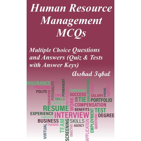 Human Resource Management MCQs: Multiple Choice Questions and Answers (Quiz & Tests with Answer Keys) -